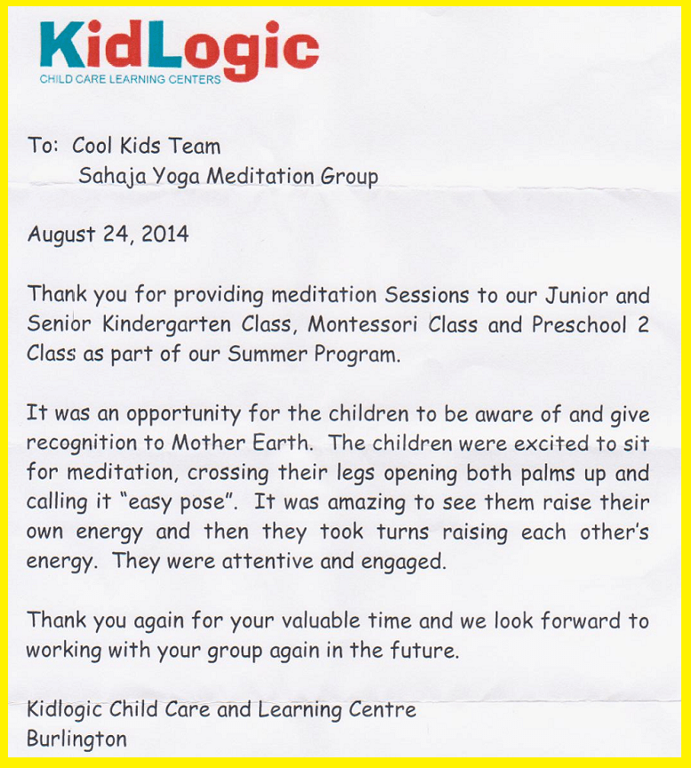 "Appreciation Letter-from- KidLogic  Kindergarten and Child Care Learning Centre in Burlington for the ""Cool Kids Meditate!"" session offered by sahaja yoga meidtaiton volunteer instructors as part of the Summer Program 2014. The program Montessori-Preschool-Junior-sahaja-Yoga-meditation"